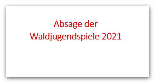 ! Absage der Waldjugendspiele 2021 !